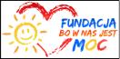 Fundacja Pomocy Dzieciom i Osobom Chorym Bo w Nas Jest Moc